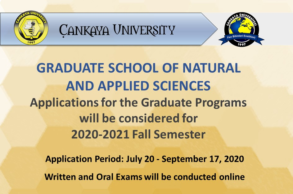 Applications for the Graduate Programs at Graduate School of Natural and Applied Sciences will be considered for  2020-2021 Fall Semester